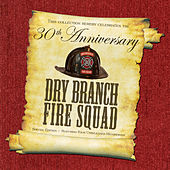 Thirtieth Anniversary Special von The Dry Branch Fire Squad