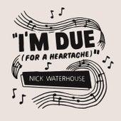 I'm Due (For a Heartache) de Nick Waterhouse