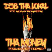 Tha Money (feat. Yung Royalty) by DZB Tha Lokal