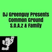 DJ Greenguy Presents Common Ground S.O.A.z & Family von Various