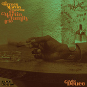 The Deuce (feat. The Martin Family Trio) by Terrace Martin