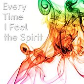Every Time I Feel the Spirit by Matt Johnson