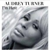 I'm Here de Audrey Turner