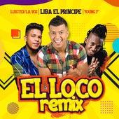 El Loco (Remix) de Liba El Príncipe