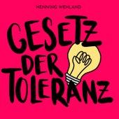 Gesetz der Toleranz von Henning Wehland