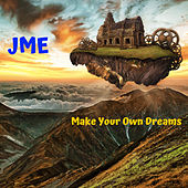 Make Your Own Dreams von JME