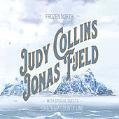 Frozen North (feat. Chatham County Line) von Judy Collins