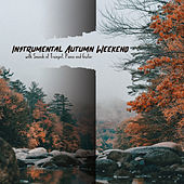 Instrumental Autumn Weekend with Sounds of Trumpet, Piano and Guitar von Jazz Lounge