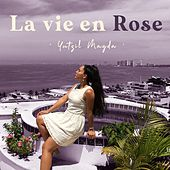 La vie en rose by Yutzil Magda