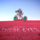 These Eyes de Riff Raff