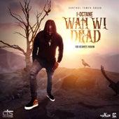 Wah Wi Dead de I-Octane