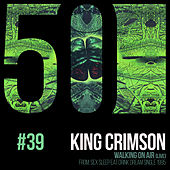 Walking On Air (KC50, Vol. 39) (Live) de King Crimson