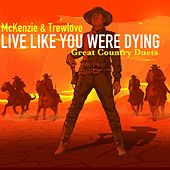 Live Like You Were Dying: Great Country Duets de McKenzie