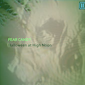 Halloween at High Noon: Fear Candy von Various Artists