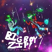 Big Boy Zip! von P.O.P