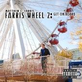 Farris Wheel 2: Get On Board de Matthew L. Farris
