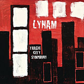 Tragic City Symphony by Lynam