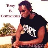 Unplugged de Tony B. Conscious