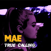 True Calling by Mae