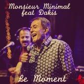 Le Moment (French Version) by Monsieur Minimal (Μεσιέ Μινιμάλ)