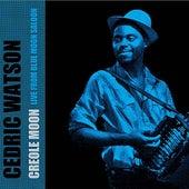 Creole Moon: Live from the Blue Moon Saloon by Cedric Watson et Bijou Créole