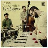 Sun Rooms by Jason Adasiewicz