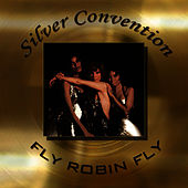 Silver Convention - Fly Robin Fly by Silver Convention
