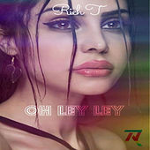 Oh Ley Ley by Rich T