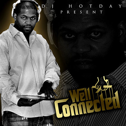 Well Connected by Dj Hotday