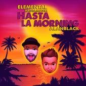 Hasta La Morning by Elemental Raggamuffin