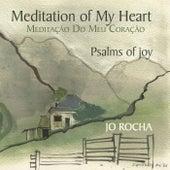 Meditation of My Heart: Psalms of Joy by Jo Rocha