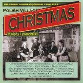 Polish Village Christmas 1 by Polish American All Stars
