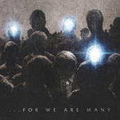 For We Are Many by All That Remains
