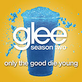 Only The Good Die Young (Glee Cast Version) de Glee Cast