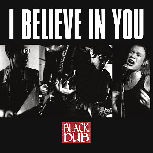 I Believe In You by Black Dub