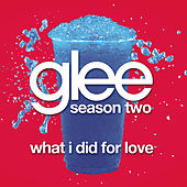 What I Did For Love (Glee Cast Version) de Glee Cast