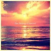 Six Strings Unwind von Calming Sounds