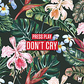 Don't Cry de Press Play