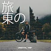旅 東の (Oriental Trip) de Various Artists