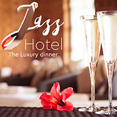 Jazz Hotel: the Luxury Dinner by Various Artists