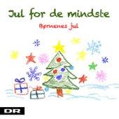 Jul For De Mindste - Børnenes Jul by Various Artists