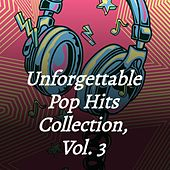 Unforgettable Pop Hits Collection, Vol. 3 von Book Benton, Marty Robbins, Brook Benton, Georgia Gibbs, Jet Harris, Sonny Til, The Orioles, Timi Yuro, The Outlaws, Boots Randolph, Skeeter Davis, Eileen Rodgers, The Honeys
