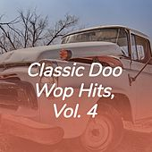 Classic Doo Wop Hits, Vol. 4 by Eddie Hodges, Gary Usher, The Usherettes, The Execs, The Cues, The Enchanters, Sandy Selsie, The Val Aires, Billy Ham, The Vandels, The Brook Brothers, The Crosstones, The Megatrons, Johnny Young