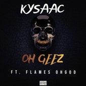 Oh Geez by Kysaac