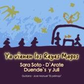 Ya Vienen los Reyes Magos de Sara Soto & Juli & cia