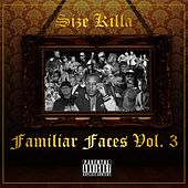 Familiar Faces, Vol. 3 von Size Killa