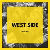 West Side by Taxx Jaxx