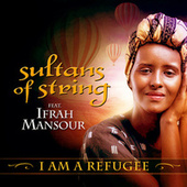I Am a Refugee von Sultans of String