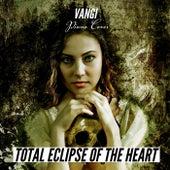 Total Eclipse of the Heart de Vangi