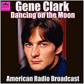 Dancing on the Moon (Live) de Gene Clark